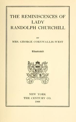 The reminiscences of Lady Randolph Churchill.