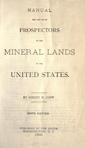 Manual for the use of prospectors on the mineral lands of the United States.