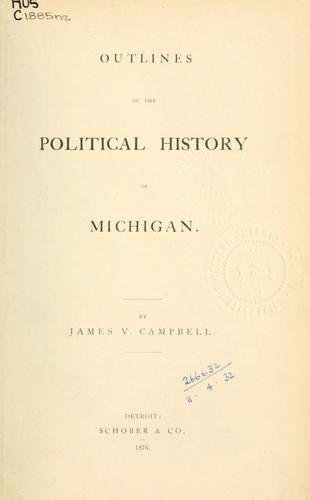 Outlines of the political history of Michigan.