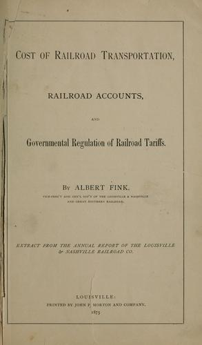 Cost of railroad transportation, railroad accounts, and governmental regulation of railroad tariffs