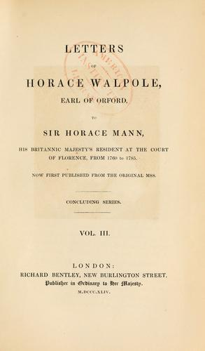 Letters of Horace Walpole, earl of Orford, to Sir Horace Mann