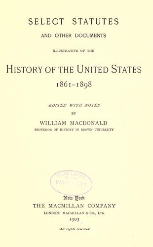 Download Select statutes and other documents illustrative of the history of the United States, 1861-1898