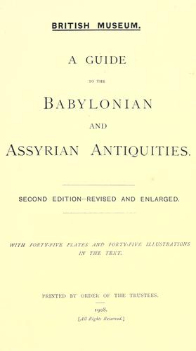 A guide to the Babylonian and Assyrian antiquities