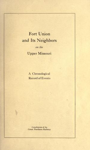 Fort Union and its neighbors on the upper Missouri