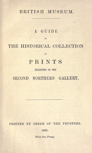 A guide to the historical collection of prints exhibited in the second northern gallery.
