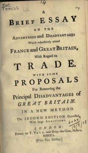 Brief essay on the advantages and disadvantages which respectively attend France and Great Britain with regard to trade