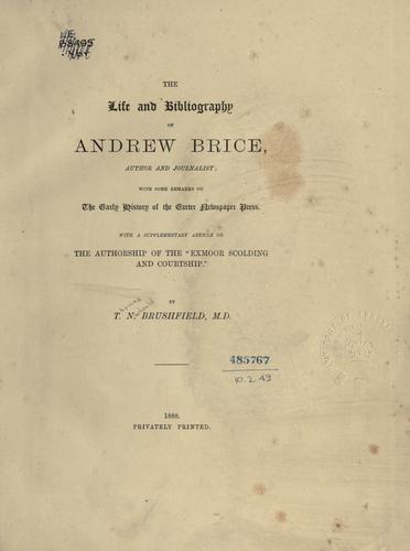 Download The life and bibliography of Andrew Brice, author and journalist.