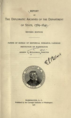Download Report on the diplomatic archives of the Department of State, 1789-1840