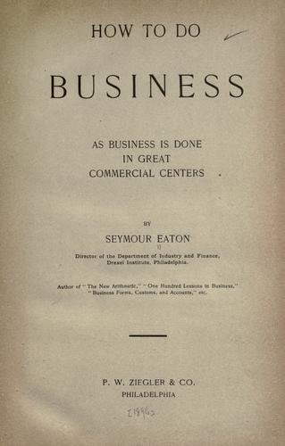 Download How to do business as business is done in great commercial centers