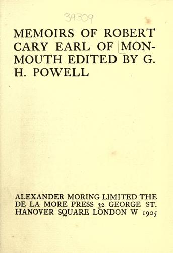 Download Memoirs of Robert Cary, earl of Monmouth.
