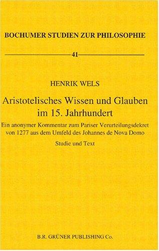 Aristotelisches Wissen Und Glauben Im 15. Jahrhundert
