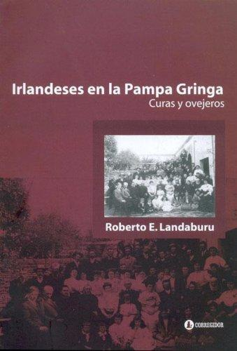 Download Irlandeses En La Pampa Gringa