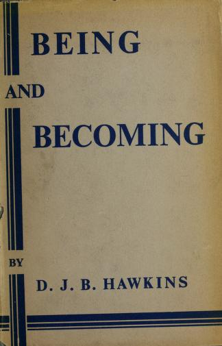 Being and becoming by D. J. B. Hawkins