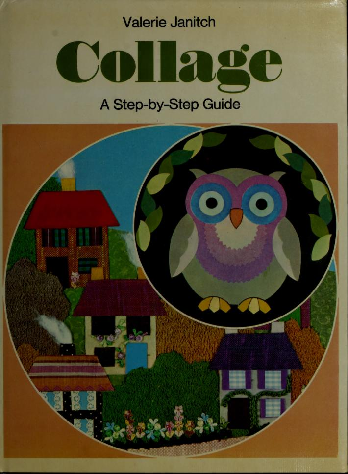 Collage a Step by Step Guide by V.                  V Janitch