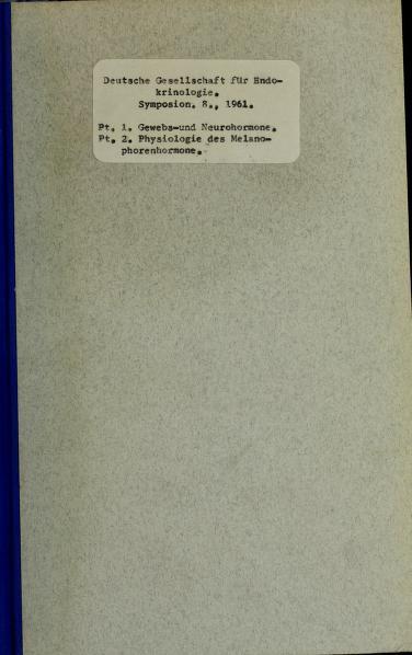 Gewebs- und Neurohormone by Deutsche Gesellschaft für Endokrinologie (8th 1961 München)