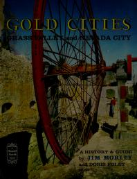 Gold cities, Grass Valley and Nevada City by Jim Morley
