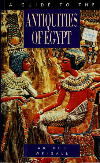 Cover of: Guide to the Antiquities of Egypt by Arthur Weigall