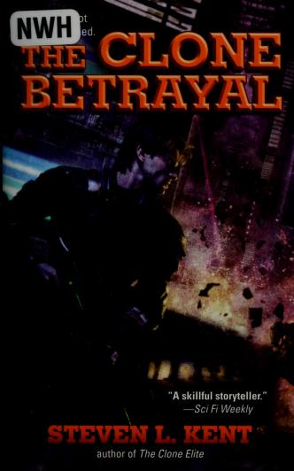 Cover of: The Clone betrayal   Steve L. Kent