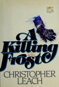Cover of: A killing frost | Leach, Christopher