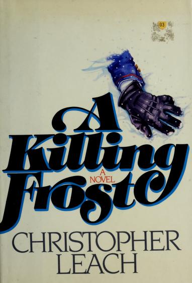 A killing frost by Leach, Christopher