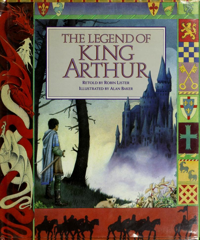 The legend of King Arthur by Robin Lister