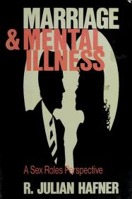Cover of: Marriage and mental illness | R. Julian Hafner