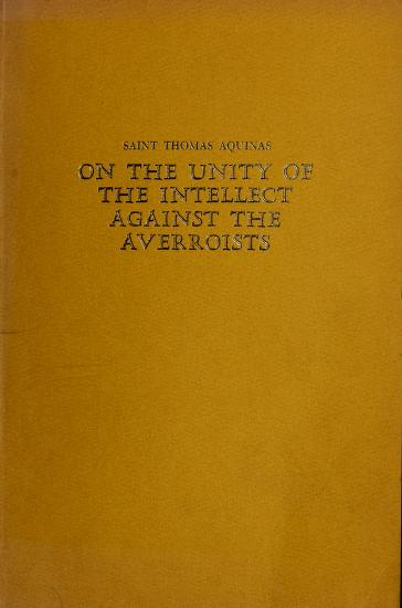 On the unity of the intellect against the Averroists by Thomas Aquinas