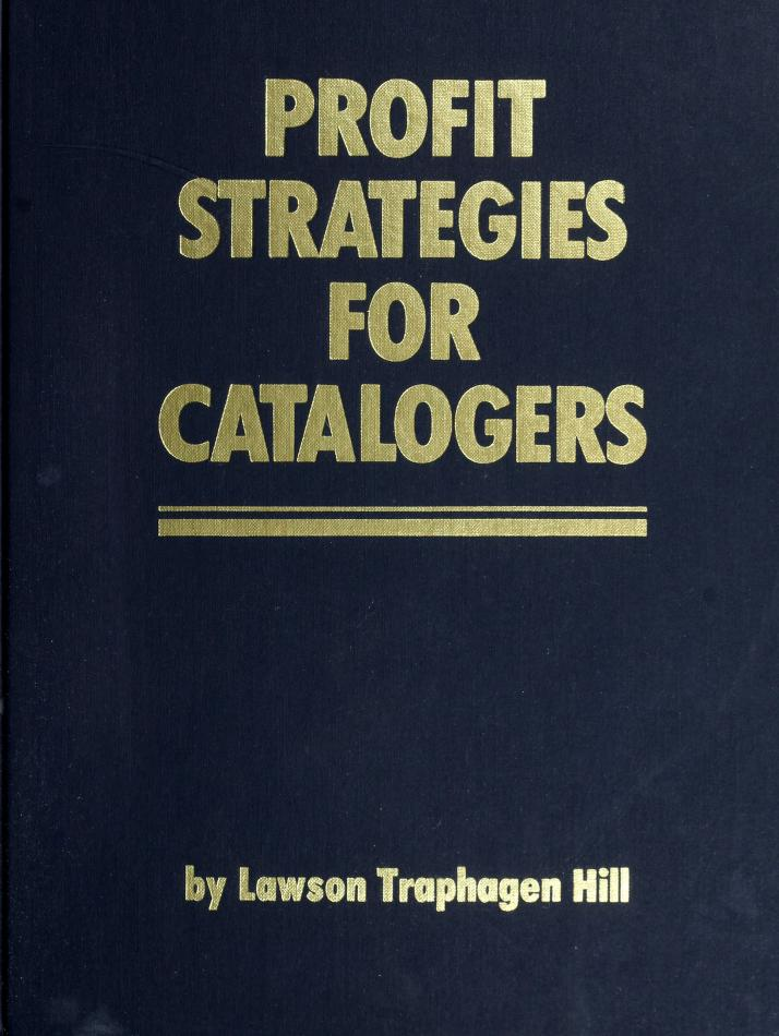 Profit Strategies for Catalogers by Trap Hill