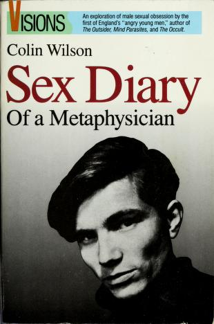 Cover of: The sex diary of a metaphysician | Colin Wilson