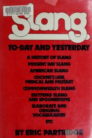 Slang to-day and yesterday by Eric Partridge