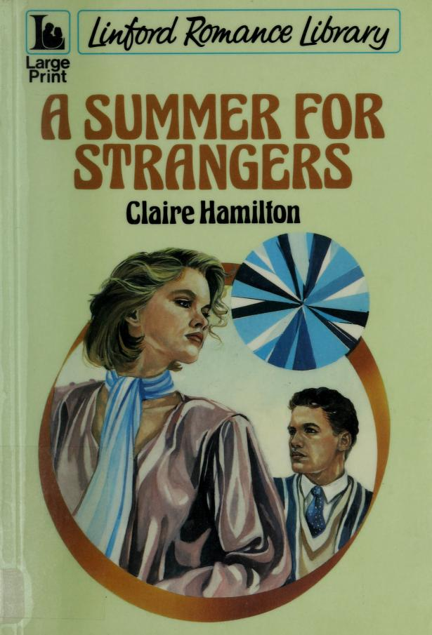 Summer for Strangers (Large Print Edition) by Claire Hamilton