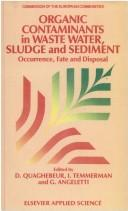 Organic contaminants in waste water, sludge, and sediment by