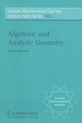 Algebraic and Analytic Geometry by Amnon Neeman