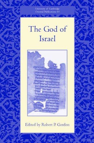 The God of Israel (University of Cambridge Oriental Publications) by Robert P. Gordon