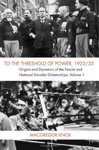 To the Threshold of Power, 1922/33: Volume 1 by MacGregor Knox