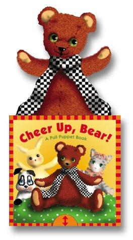 Cheer Up, Bear! by Betty Schwartz