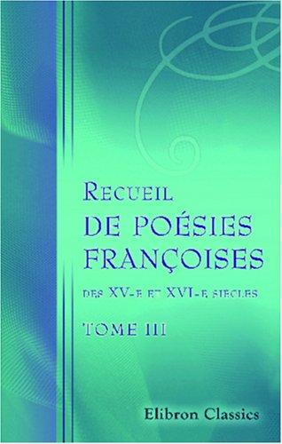 Recueil de poésies françoises des XV-e et XVI-e siècles