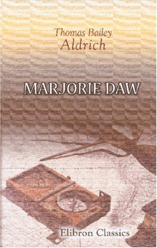 Marjorie Daw by Thomas Bailey Aldrich