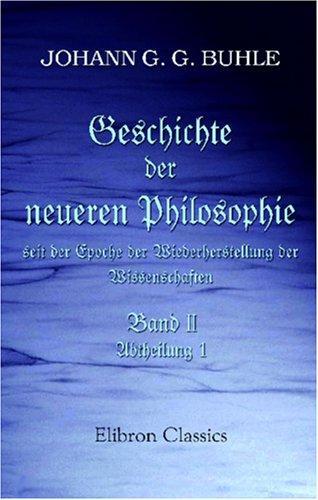 Geschichte der neuern Philosophie seit der Epoche der Wiederherstellung der Wissenschaften