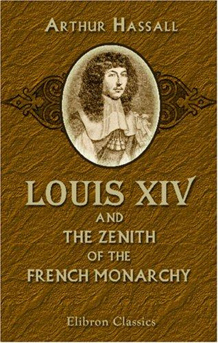 Louis XIV & the Zenith of the French Monarchy