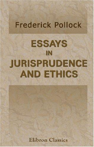 Essays in Jurisprudence and Ethics by Sir Frederick Pollock