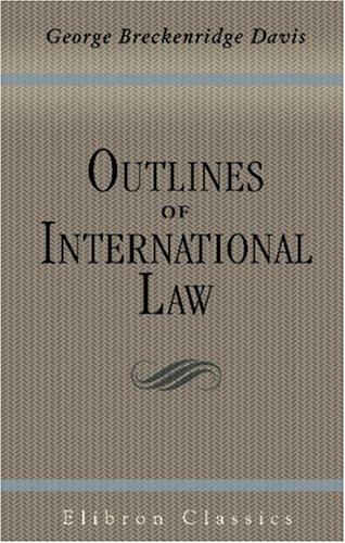 Outlines of International Law by George Breckenridge Davis