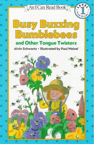 Busy buzzing bumblebees and other tongue twisters by Alvin Schwartz