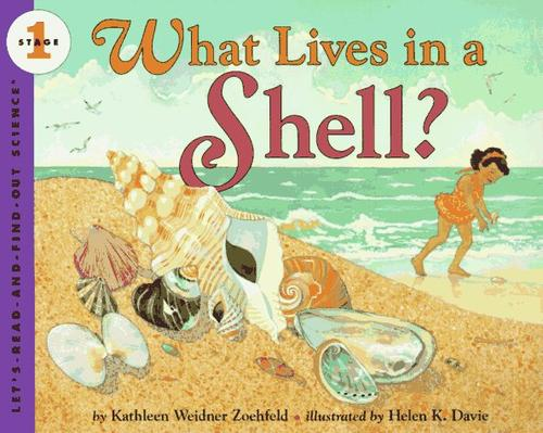 What Lives in a Shell? by Kathleen Weidner Zoehfeld