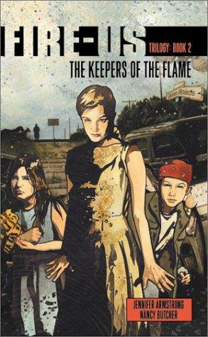 The Keepers of the Flame (Fire-Us, #02) by Jennifer Armstrong, Nancy Butcher