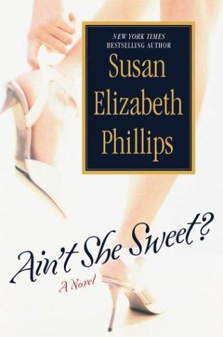 Ain't she sweet by Susan Elizabeth Phillips.