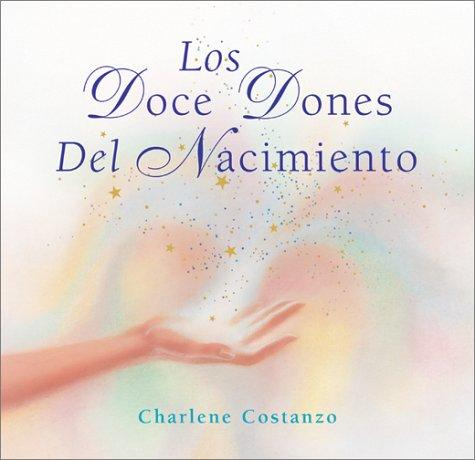 Los Doce Dones del Nacimiento by Charlene Costanzo