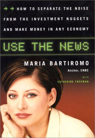 Use the News by Maria Bartiromo