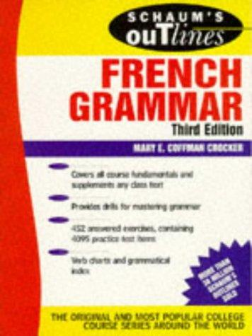 Schaum's Outline of French Grammar (Schaum's Outline Series. Schaum's Outline Series in Languages) by Mary Crocker