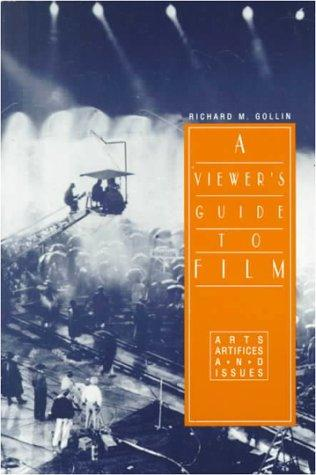 A viewer's guide to film by Richard M. Gollin
